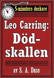 Cover for 5-minuters deckare. Leo Carring: Dödskallen. Detektivhistoria. Återutgivning av text från 1925