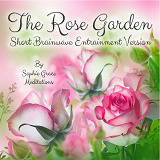 Cover for The Rose Garden. Short Brainwave Entrainment Version