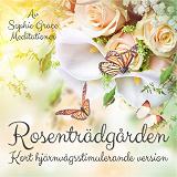 Cover for Rosenträdgården. Kort hjärnvågsstimulerande version