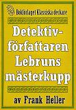 Cover for Detektivförfattaren Lebruns mästerkupp. Återutgivning av text från 1945