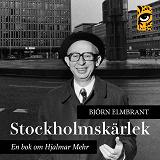 Cover for Stockholmskärlek - en bok om Hjalmar Mehr
