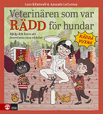Cover for Veterinären som var rädd för hundar : En barnbok om att övervinna rädslor