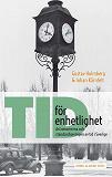 Cover for Tid för enhetlighet: Astronomerna och standardiseringen av tid i Sverige