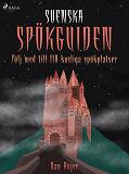 Cover for Svenska spökguiden: följ med till 110 kusliga spökplatser