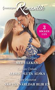 Cover for Med i leken/Aldrig sluta älska/När två världar blir en