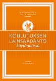 Cover for Koulutuksen lainsäädäntö käytännössä