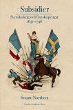 Cover for Subsidier: Svenska krig och franska pengar 1631-1796