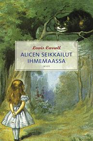 Cover for Alicen seikkailut ihmemaassa