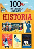 Cover for 100 fantastiska fakta om historia