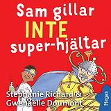 Cover for Vill INTE 3: Sam gillar INTE superhjältar