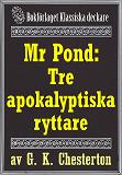 Cover for Mr Pond: Tre apokalyptiska ryttare. Återutgivning av text från 1937