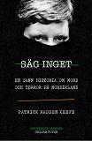 Cover for Säg inget - en sann historia om mord och terror på Nordirland