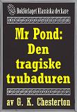 Cover for Mr Pond: Den tragiske trubaduren. Återutgivning av text från 1937