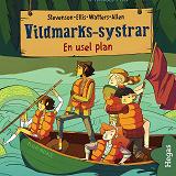Cover for Vildmarks-systrar 3: En usel plan