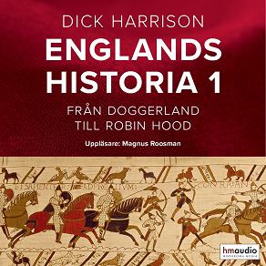 Cover for Englands historia, 1. Från Doggerland till Robin Hood