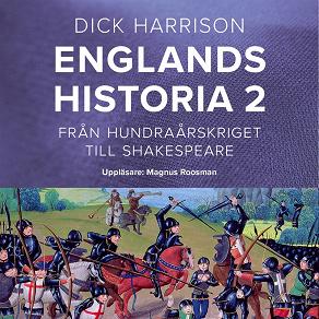 Cover for Englands historia, 2. Från hundraårskriget till Shakespeare