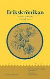 Cover for Erikskrönikan: En medeltida krönika i nusvensk version