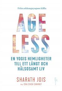 Cover for Ageless: en yogis hemligheter till ett långt och hälsosamt liv
