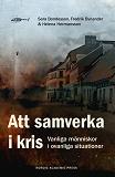 Cover for Att samverka i kris: Vanliga människor i ovanliga situationer