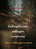 Cover for Sukupolvien sielujen sinfonia: Wanhan klaffipiirongin muistelmat