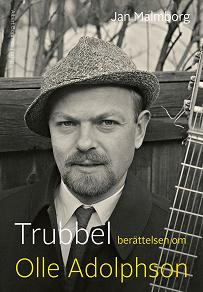 Cover for Trubbel : Berättelsen om Olle Adolphson