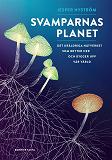 Cover for Svamparnas planet : Det uråldriga nätverket som bryter ner och bygger upp vår värld