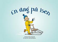 Cover for En dag på isen: En bok för små äventyrare.