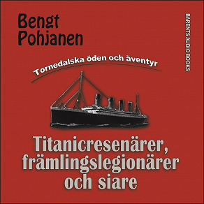 Cover for Titanicresenärer, främlingslegionärer och siare