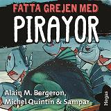 Cover for Fatta grejen med Pirayor