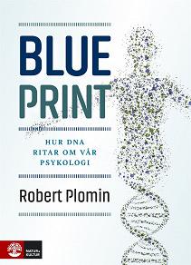Cover for Blueprint : Hur dna ritar om vår psykologi