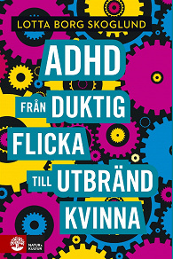 Cover for Adhd - Från duktig flicka till utbränd kvinna