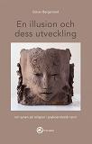 Cover for En illusion och dess utveckling - om synen på religion i psykoanalytisk teori