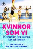 Cover for Kvinnor som vi : En roman om fyra kvinnors lust och längtan