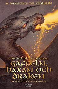 Cover for Gaffeln, häxan och draken : Tre berättelser från Alagaësia