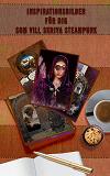 Cover for Inspirationsbilder för författare som  vill skriva steampunk