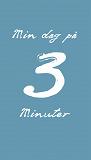 Cover for Min dag på 3 minuter FYLLA-I-BOK (PDF)
