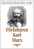 Cover for Klassiska biografier 15: Författaren Karl Marx – Återutgivning av text från 1872