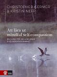 Cover for Att lära ut mindful self-compassion : en guide för dig som leder 8-veckorsprogrammet