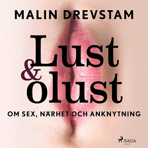 Cover for Lust & olust : om sex, närhet och anknytning