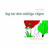 Cover for Jag tar den snåriga vägen: Illustrationer om kärlek