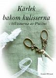 Cover for Kärlek bakom kulisserna: till tonerna av Puccini