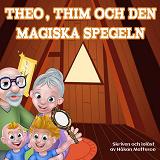 Cover for Theo, Thim och den magiska spegeln