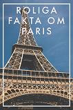 Cover for Roliga fakta om PARIS (Epub2)