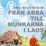 Cover for Från ABBA till munkarna i Laos