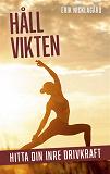 Cover for Håll vikten : hitta din inre drivkraft