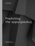 Cover for Predicting the Unpredictable – a Nordic Approach to Shaping Future Cities