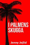 Cover for I palmens skugga