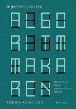 Cover for Algoritmmakaren : Konsten att fatta systematiska beslut