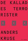 Cover for De kallades terrorister