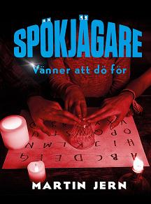 Cover for Spökjägare: Vänner att dö för